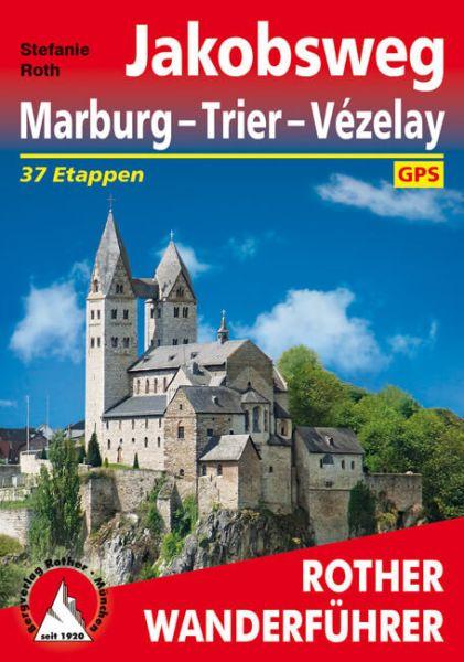 Jakobsweg: Marburg - Trier - Vézelay Wanderführer, Rother