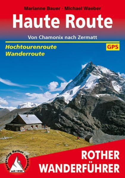 Haute Route - von Chamonix nach Zermatt - Rother Wanderführer